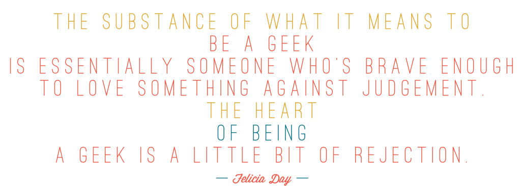 Minted Rogue quote geek felicia Day About Me